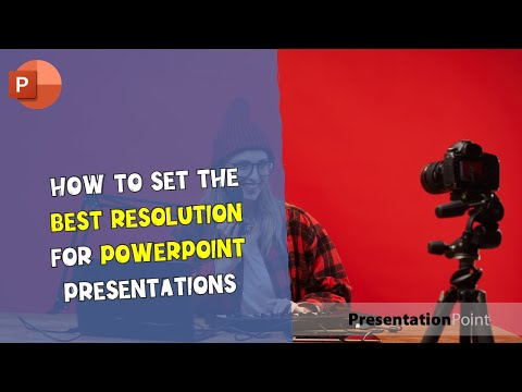 How To Set The Best Resolution For PowerPoint Presentations