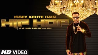 Official: Issey Kehte Hain Hip Hop Full Video Song | Yo Yo Honey Singh | World Music Day