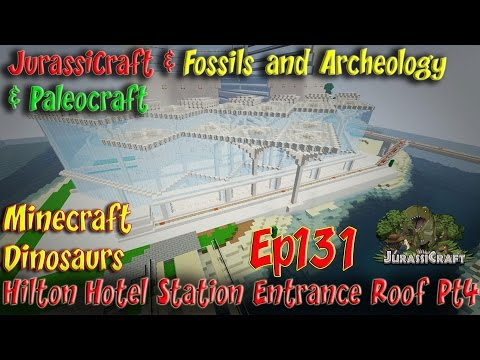 Jurassicraft & Fossils and Archeology Jurassic World Ep131 Hilton Upgrades & Holidays