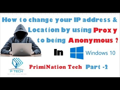 How to change your IP Address and Location by using free Proxy in Hindi     Part-2
