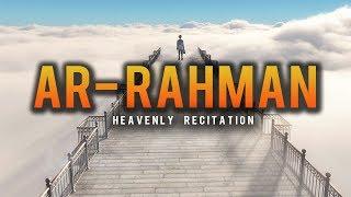 SURAH RAHMAN IN A HEAVENLY VOICE