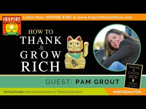 ⭐  PAM GROUT: How to Thank & Grow Rich! | Experiments in Shameless Gratitude | Law of Attraction