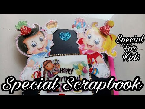 Cute Scrapbook (special for kids) Master scrapbook For Kids.