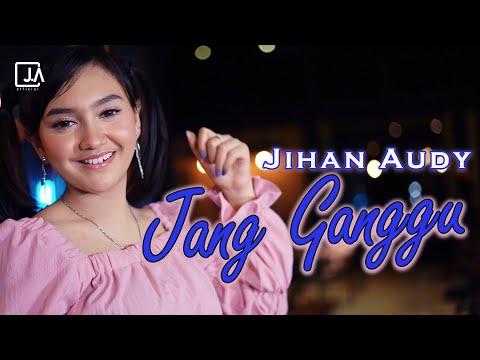 Download Lagu Jihan Audy Jang Ganggu Mp3