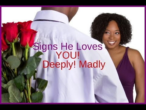 Signs He Loves You Deeply Madly