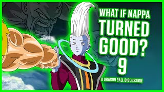 WHAT IF NAPPA TURNED GOOD? PART 9 | Dragonball Discussion