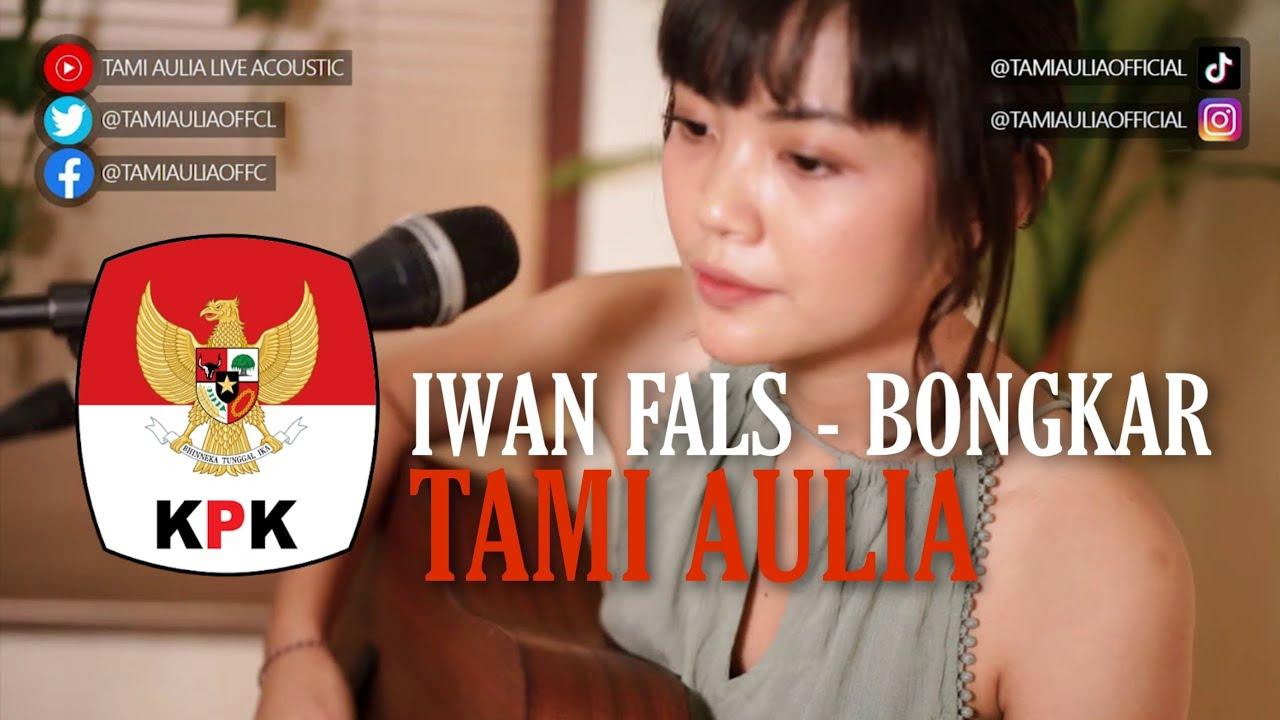 TAMI AULIA | IWAN FALS - BONGKAR