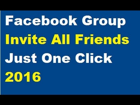 Invite All Friends to Facebook Group Automatically with One Click 2016