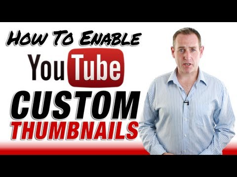 How To Enable YouTube Custom Thumbnails - Update Aug 2013