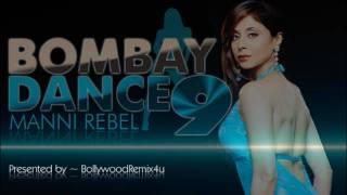 Bombay Dance 9 - Dil Tote Tote Ho Gaya - Ft.6-Pak [Manni Rebel]
