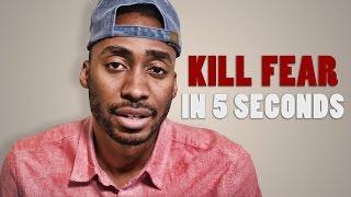 KILL FEAR IN 5 SECONDS