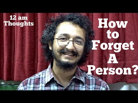HOW TO FORGET A PERSON? (hindi)