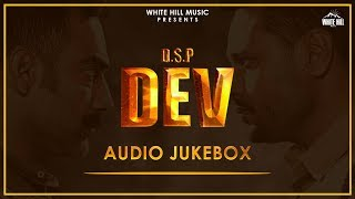 DSP Dev (Audio Jukebox) Dev Kharoud | Manav Vij | Mehreen Pirzada | Latest Punjabi Songs 2019