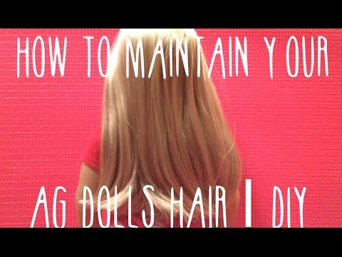 How to Make Your American Girl's Hair Look New Again | Maintaining Your AG Doll with Straight Hair