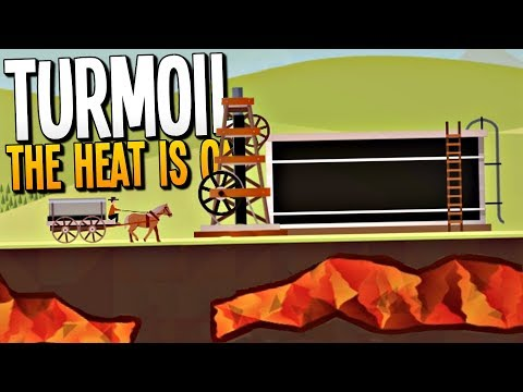 USING LAVA & MAGMA TO BLOW UP OIL PRICES AND GET RICH - Turmoil The Heat is On Gameplay
