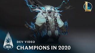Champions in Season 2020 | Dev Video - League of Legends