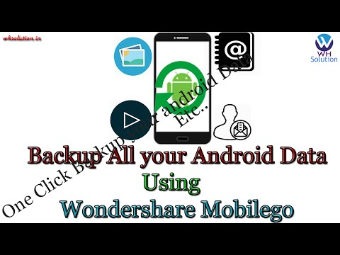 How to Backup All your Android Data- Using Wondershare Mobilego [Hindi / Urdu]