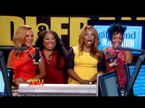 Dish Nation Welcomes The Cast Of 'Girlfriend Intervention'