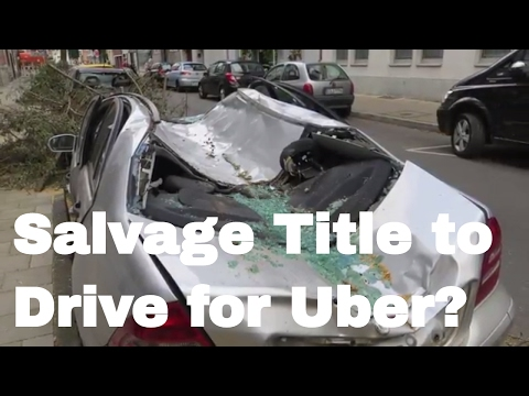 🚗 🚕   Salvage, Branded, or Rebuilt Title to Drive for Uber? NO