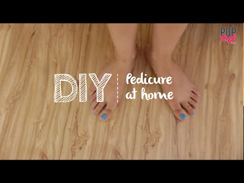 DIY: How To Do Pedicure At Home | Foot Care Tips - POPxo