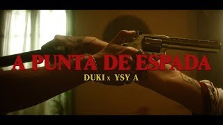 DUKI x YSY A - A Punta de Espada (Video Oficial)