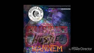 Wannem- Hustle( Official Song)