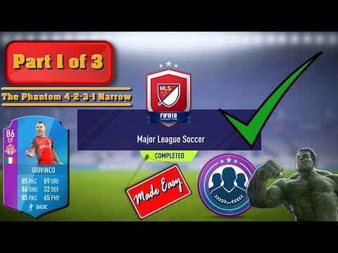 FIFA 18 MLS SBC Made Easy!  Part 1 of 3     The Phantom 4-2-3-1 Narrow