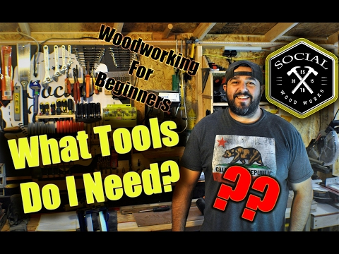 Woodworking for Beginners | What Tools Do I Need
