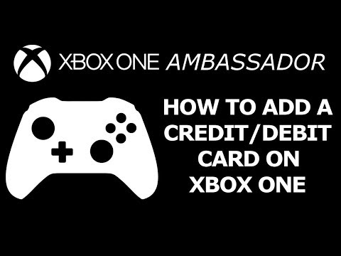 How to Add a Credit/Debit Card on Xbox One X | Xbox Ambassador Series
