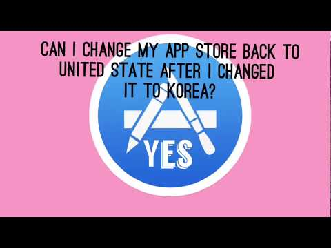 AFTER I changed my App Store to Korea can i Change it back? YES! TUTORIAL