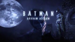 Batman: Arkham Asylum - A Serious House - Part 1