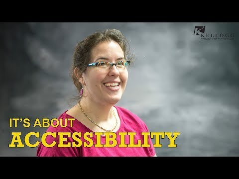 Kellogg Community College: It's About Accessibility