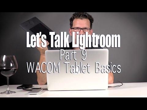 Let's talk Lightroom Part 9 - Using a Wacom Tablet