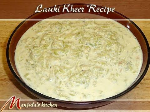 Lauki Kheer (Bottle Gourd Pudding) by Manjula