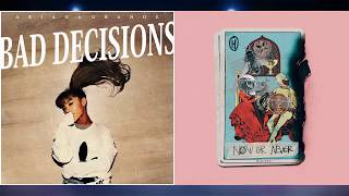 """Bad Decisions"" vs. ""Now Or Never"" - Ariana Grande vs. Halsey (Mashup!)"