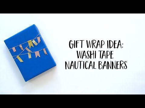 Wrapping Paper DIY: Washi Tape Nautical Banners tutorial (Full Version)