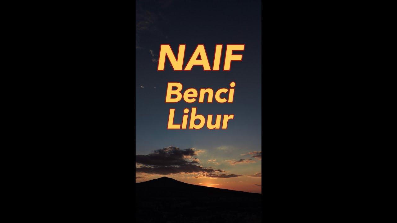 Naif - Benci Libur