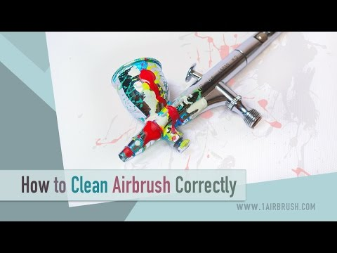 How To Clean Airbrush Correctly