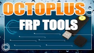 Octoplus Frp Tool Setup