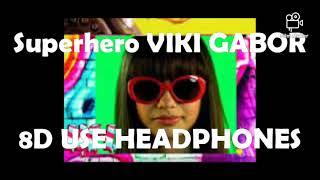 Viki Gabor - Superhero (8D AUDIO)