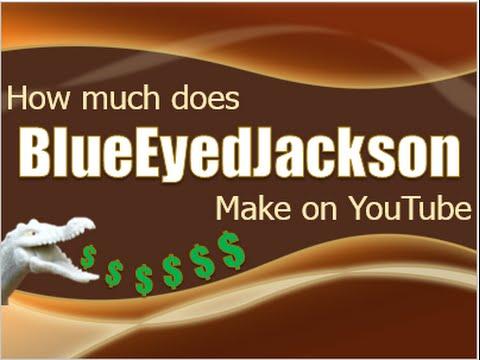 How much money does BlueEyedJackson make on YouTube 2015