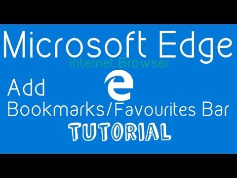 Microsoft Edge : How to Add Bookmarks/Favourites Bar