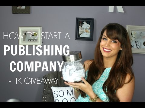 How To Start Your Own Publishing Company + 1K Giveaway Winners