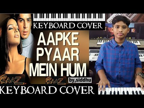 aap ke pyar mein from raaz keyboard cover by siddhu