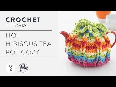 How To Crochet A Tea Pot Cozy: Hot Hibiscus Tea Cozy