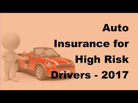 Auto Insurance for High Risk Drivers - 2017 High Risk Auto Insurance Tips