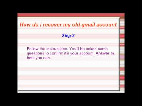 How do i recover my old gmail account/ i recover my old gmail account