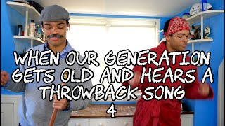 When Our Generation Gets Old and Hears a Throwback Song 4