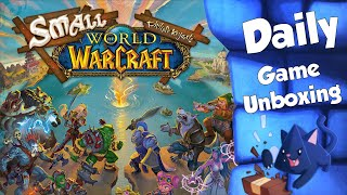Small World of Warcraft - Daily Game Unboxing