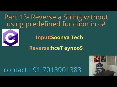 Part 13 –Reverse a String without using predefined function in c#